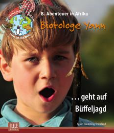 Agnes-Gramming-Steinland-Biotologe-Yann-auf-Bueffeljagd-Afrika