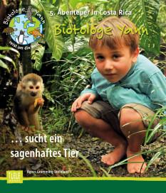 Agnes-Gramming-Steinland-Biotologe-Yann-sucht-sagenhaftes-Tier-Costa-Rica