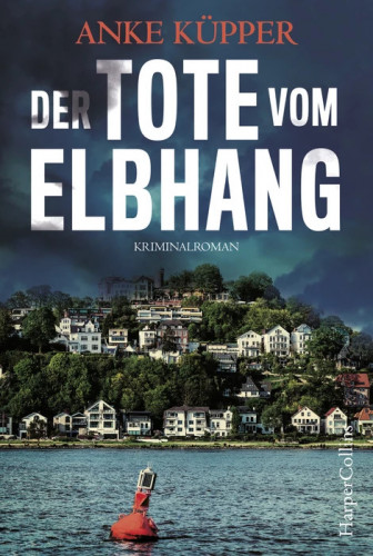 Anke-Kuepper-Der-Tote-vom-Elbhang-Harper-Collins