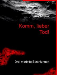Frank-Ahrens-Komm-lieber-Tod@2x