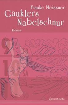 Frauke-Meissner-Gauklers-Nabelschnur@2x