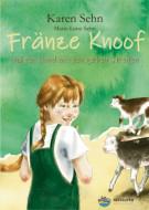 Karen-Sehn-Fraenze-Knoof-und-der-Hund-mit-den-gelben-Streifen