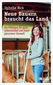 Ophelia-Nick-Neue-Bauern-braucht-das-Land-oekom-Verlag