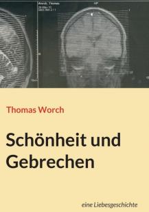 Thomas-Worch-Schoenheit-und-Gebrechen@2x